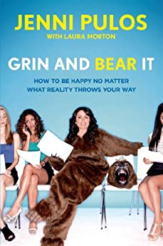 Grin and Bear It: How to Be Happy No Matter What Reality Throws Your Way by [Pulos, Jenni, Morton, Laura]