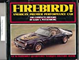 Firebird! America's Premier Performance Car, Gary L. Witzenburg, 0915038366