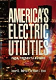 America's Electric Utilities, Leonard S. Hyman and Andrew S. Hyman, 0910325006