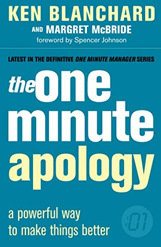 GoodReads The One Minute Apology : A Powerful Way to Make Things Better (One Minute Manager) by Ken Blanchard, Margaret McBride.pdf