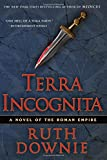 Terra Incognita: A Novel of the Roman Empire (The Medicus Series)