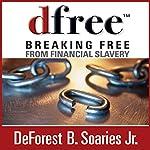 dfree: Breaking Free from Financial Slavery | DeForest B. Soaries