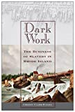 "Christy Clark-Pujara, ""Dark Work: The Business of Slavery in Rhode Island""(NYU Press, 2016)"