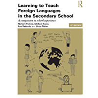 Learning to Teach Foreign Languages in the Secondary School: A companion to school experience (Learning to Teach Subjects in the Secondary School Series) (English Edition)