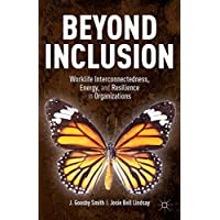 Beyond Inclusion: Worklife Interconnectedness, Energy, and Resilience in Organizations