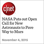 NASA Puts out Open Call for New Astronauts to Pave Way to Mars | Eric Mack