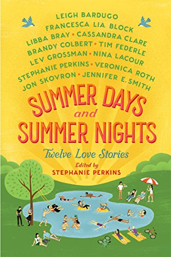 Summer Days and Summer Nights: Twelve Love Stories [Stephanie Perkins] (Tapa Blanda)