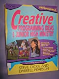 Creative Programming Ideas for Junior High Ministry, Steve Dickie and Darrell Pearson, 0310541514