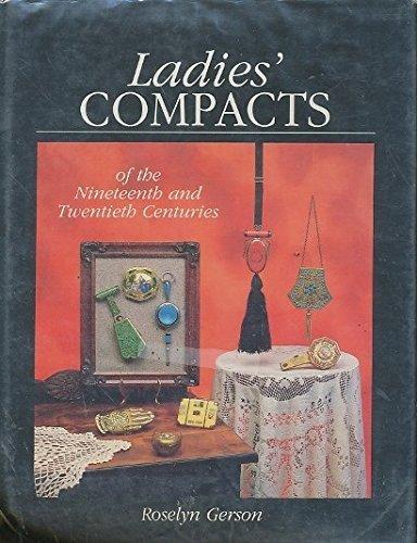 Ladies' Compacts of the Nineteenth & Twentieth Centuries (Riverside Costume Shop)