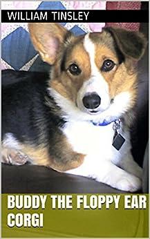 Buddy The Floppy Ear Corgi by [Tinsley, William]