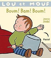 Lou et Mouf : Boum ! Bam ! Boum ! par Jeanne Ashbé