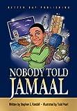 Nobody Told Jamaal, Stephen Randall, 0979676398