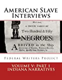 American Slave Interviews - Volume V: Part 1 Indiana Narratives, Federal Writers' Project Staff, 1479102202
