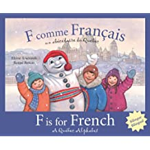 F is for French: A Quebec Alphabet (Discover Canada Province by Province)
