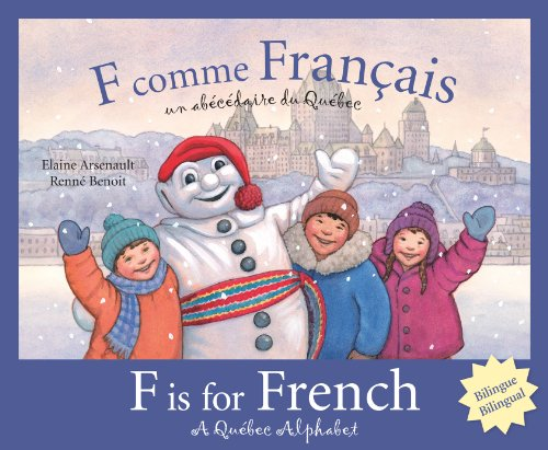 F is for French: A Quebec Alphabet (Discover Canada Province by Province) (Multilingual Edition) (French Canada)