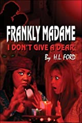 Frankly, Madame: I Don't Give a Dear by Ford, H. L. (2008) Paperback Paperback