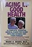 Aging in Good Health, Mark Beers and Steven Urice, 0671728210
