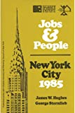 Jobs and People : New York City 1985, Hughes, James W. and Sternlieb, George, 0882850555