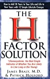 The H Factor Solution: Homocysteine, the Best Single Indicator of Whether You Are Likely to Live Long or Die Young, James Braly, Patrick Holford, 1591200423