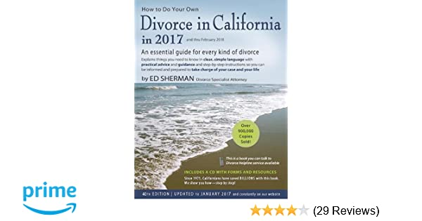 How to do your own divorce in california in 2017 an essential how to do your own divorce in california in 2017 an essential guide for every kind of divorce ed sherman 9780996198325 amazon books solutioingenieria Images