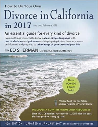 How to do your own divorce in california in 2017 an essential guide how to do your own divorce in california in 2017 an essential guide for every kind of divorce ed sherman 9780996198325 amazon books solutioingenieria Choice Image