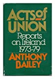 Acts of Union, Anthony Bailey, 0394510739