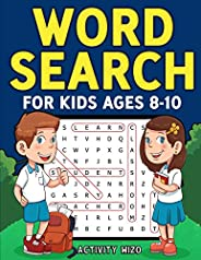 Word Search for Kids Ages 8-10: Practice Spelling, Learn Vocabulary, and Improve Reading Skills With 100 Puzzl