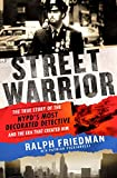 Street Warrior: The True Story of the NYPD's Most Decorated Detective and the Era That Created Him, As Seen on Discovery Channel's ''Street Justice: The Bronx''
