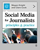 Social Media for Journalists, Megan Knight and Clare Cook, 1446211134
