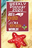 Weekly Planner 2020 Just a New Jersey Girl in a North Carolina World: Weekly Calendar Diary Journal With Dot Grid for a Transplanted New Jerseyan