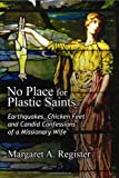 No Place for Plastic Saints, Margaret A. Register, 1606479768