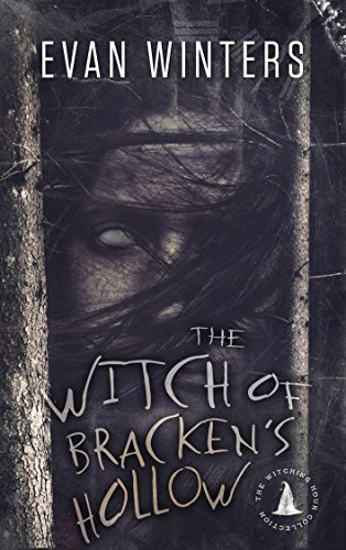 The Witch of Bracken's Hollow: The Witching Hour Collection by [Winters, Evan]