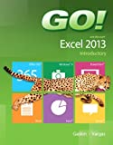 GO! with Microsoft Excel 2013 Introductory, Gaskin, Shelley and Vargas, Alicia, 0133417328