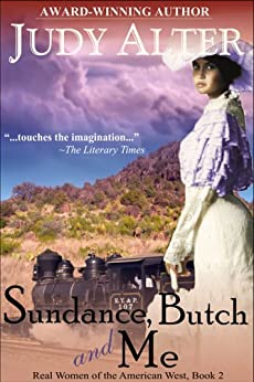 Sundance, Butch and Me (Real Women of the American West, Book 2) by [Alter, Judy]