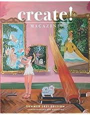 Create! Magazine: Issue 26 Summer 2021 Edition