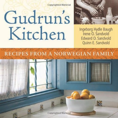 Gudrun's Kitchen: Recipes from a Norwegian Family PDF