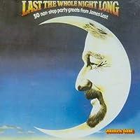 Last The Whole Night Long /  Last, James