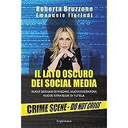 Il lato oscuro dei social media. Nuovi scenari di rischio, nuovi predatori, nuove strategie di tutela