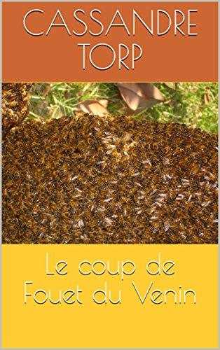 Le coup de Fouet du Venin (French Edition)