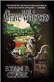 Grave Whispers, Ryan B. Clark, 0982253028