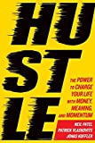 #6: Hustle: The Power to Charge Your Life with Money, Meaning, and Momentum