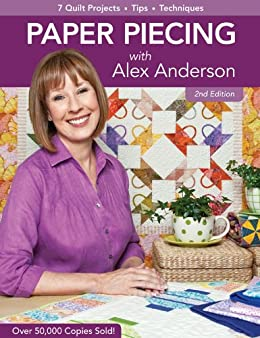 Paper Piecing with Alex Anderson: 7 Quilt Projects, Tips