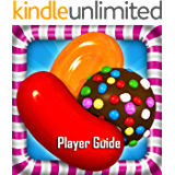 Candy Crush Saga: Candy Crush Saga Unofficial Game Guide