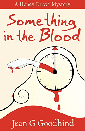 Something in the Blood: A Honey Driver Murder Mystery (Honey Driver Mysteries)