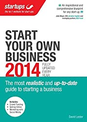 Start Your Own Business 2014: The Most Realistic and Up-to-date Guide to Starting a Successful Business