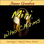 Miri, Who Charms | Joanne Greenberg
