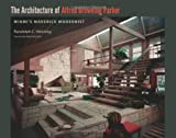 The Architecture of Alfred Browning Parker, Randolph C. Henning, 0813036771
