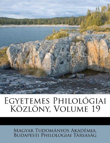 Egyetemes Philol Giai K Zl NY, Volume 19 (French Edition)