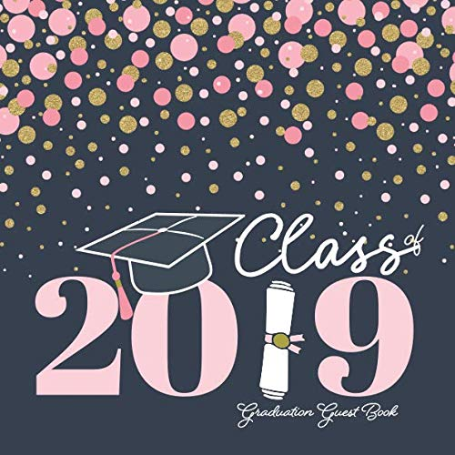 Graduation Guest Book Class Of 2019: Guestbook with Card Style Guest Advice and Memory Jar + Bonus Scrapbooking Pages | Year Book Style Keepsake for Graduate | Navy Pink Confetti ()