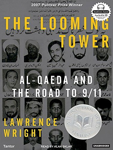 The Looming Tower: Al-Qaeda and the Road to 9/11 by Lawrence Wright (2006-09-27)